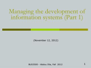 Managing the development of information systems (Part 1)