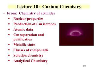Lecture 10:  Curium Chemistry