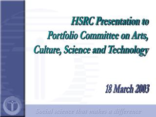 HSRC Presentation to Portfolio Committee on Arts, Culture, Science and Technology