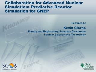 Collaboration for Advanced Nuclear Simulation: Predictive Reactor Simulation for GNEP