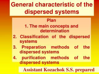 General characteristic of the dispersed systems