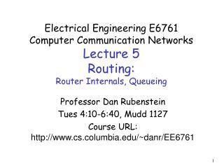 Professor Dan Rubenstein Tues 4:10-6:40, Mudd 1127