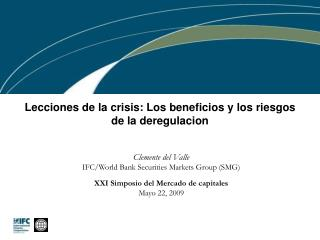 Lecciones de la crisis: Los beneficios y los riesgos de la deregulacion