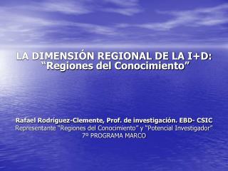 """LA DIMENSIÓN REGIONAL DE LA I+D:  """"Regiones del Conocimiento"""""""