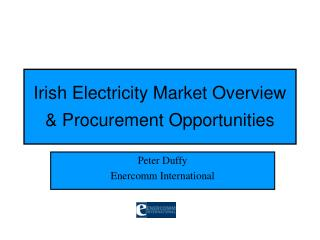 Irish Electricity Market Overview  & Procurement Opportunities