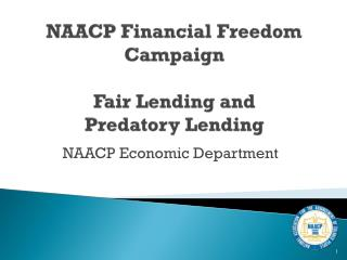 NAACP Financial Freedom Campaign Fair Lending and Predatory Lending