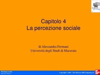 Capitolo 4 La percezione sociale di Alessandra Fermani Università degli Studi di Macerata
