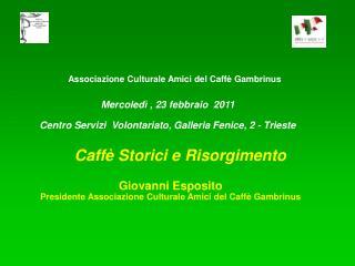 Associazione Culturale Amici del Caffè Gambrinus
