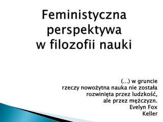 Feministyczna perspektywa  w filozofii nauki