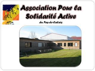 A ssociation  P our la  S olidarité  A ctive  du Pas-de-Calais