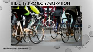 The city project; migration