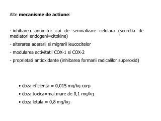 doza eficienta = 0,015 mg/kg corp  doza toxica=mai mare de 0,1 mg/kg  doza letala = 0,8 mg/kg