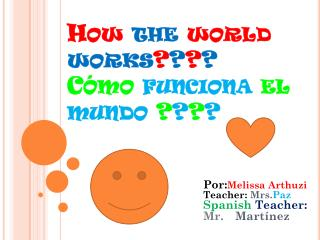 How  the world  works ? ? ? ? C�mo funciona el mundo ? ? ? ?