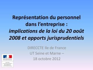 DIRECCTE Ile de France  UT Seine et Marne –  18 octobre 2012