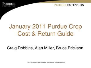 January 2011 Purdue Crop Cost & Return Guide