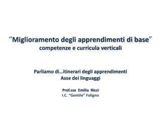 � Miglioramento degli apprendimenti di base � competenze e curricula verticali
