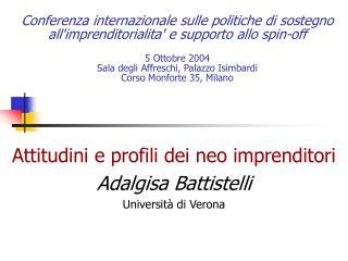 Attitudini e profili dei neo imprenditori Adalgisa Battistelli Università di Verona