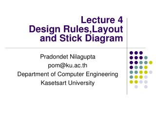 Lecture 4 Design Rules,Layout and Stick Diagram