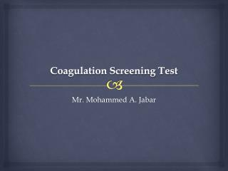 Coagulation Screening Test