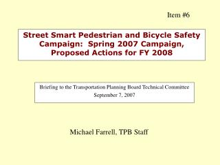 Briefing to the Transportation Planning Board Technical Committee September 7, 2007