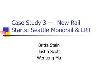 Case Study 3 —  New Rail Starts: Seattle Monorail & LRT