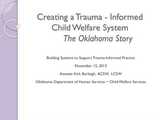 Creating a Trauma - Informed Child Welfare System The Oklahoma Story