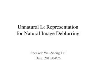 Unnatural L 0  Representation for Natural Image Deblurring