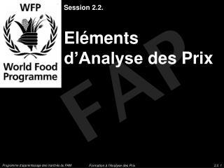 Session  2.2. Eléments d'Analyse des  Prix