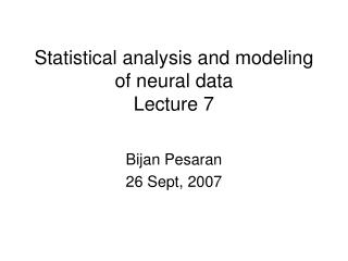 Statistical analysis and modeling of neural data Lecture 7