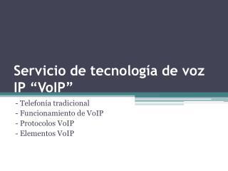 """Servicio de tecnología de voz IP """" VoIP """""""