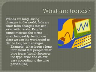 What are trends?