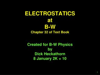 ELECTROSTATICS at B-W Chapter 32 of Text Book