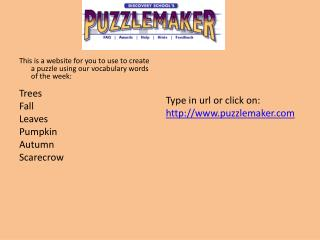 This is a website for you to use to create a puzzle using our vocabulary words of the week: Trees