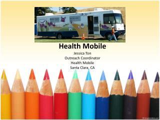 Health Mobile Jessica Ton Outreach Coordinator Health  Mobile Santa Clara, CA