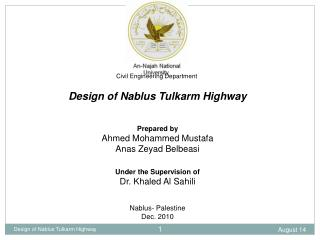 Civil Engineering Department Design of Nablus Tulkarm Highway Prepared by Ahmed Mohammed Mustafa
