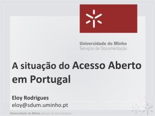 A situação do  Acesso Aberto em Portugal