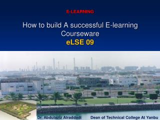 E-LEARNING How to build A successful E-learning Courseware eLSE  09