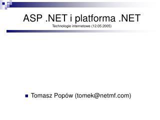 ASP .NET i platforma .NET Technologie internetowe (12.05.2005)
