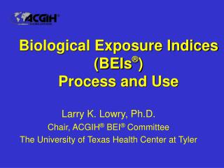 Biological Exposure Indices BEIs  Process and Use