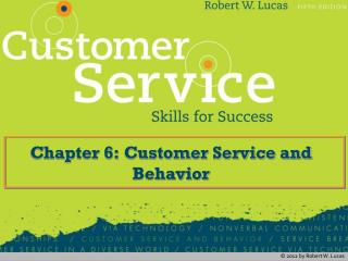 Chapter 6: Customer Service and Behavior