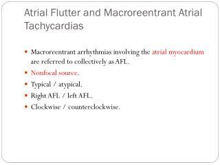 Atrial  Flutter and  Macroreentrant Atrial Tachycardias