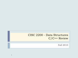 CISC 2200 - Data Structures   C/C++ Review