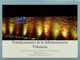 Fortalecimiento de la Administración Tributaria