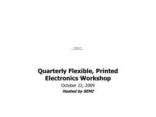 FlexTechs Quarterly, Flexible, Printed Electronics Workshop ...