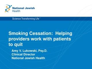 Smoking Cessation:  Helping  providers work with patients  to quit