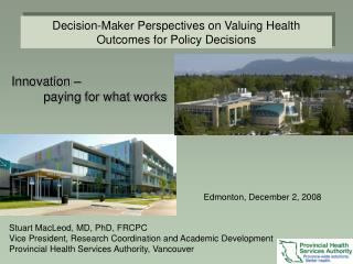 Decision-Maker Perspectives on Valuing Health Outcomes for Policy Decisions