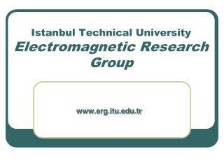 Istanbul Technical University Electromagnetic Research Group