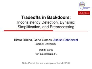 Tradeoffs in Backdoors : Inconsistency Detection, Dynamic Simplification, and Preprocessing