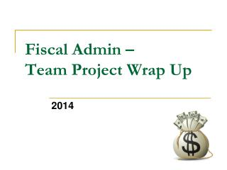 Fiscal Admin –  Team Project Wrap Up