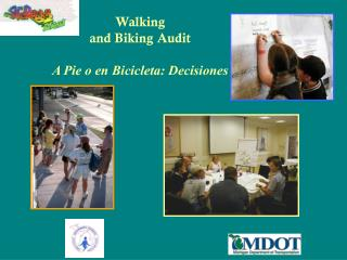 Walking  and Biking Audit A Pie o en Bicicleta: Decisiones